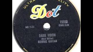 Watch Bonnie Guitar Dark Moon video