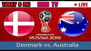 Live Denmark vs Australia Match |World Cup 2018|Football Live Score| Goals with MiKi TV