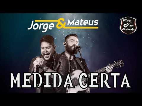 Jorge & Mateus - Medida Certa (Música Nova - 2017)