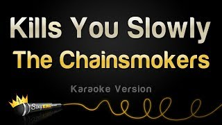 The Chainsmokers Kills You Slowly (Karaoke Version)