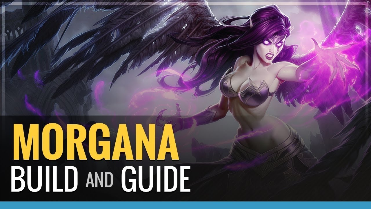 Morgana League Of Legends Guide