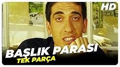 Başlık Parası - Türk Komedi Filmi Tek Parça (HD)
