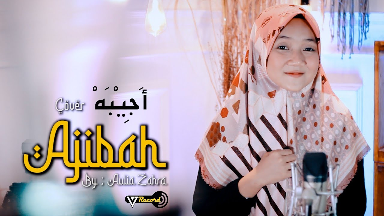 AJIBAH COVER BY AULIA ZAHRA  ( أَجِيْبَهْ )