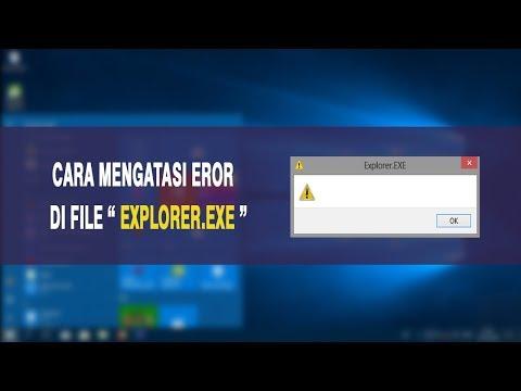 Cara Mengatasi Eror Di File Explorer.exe