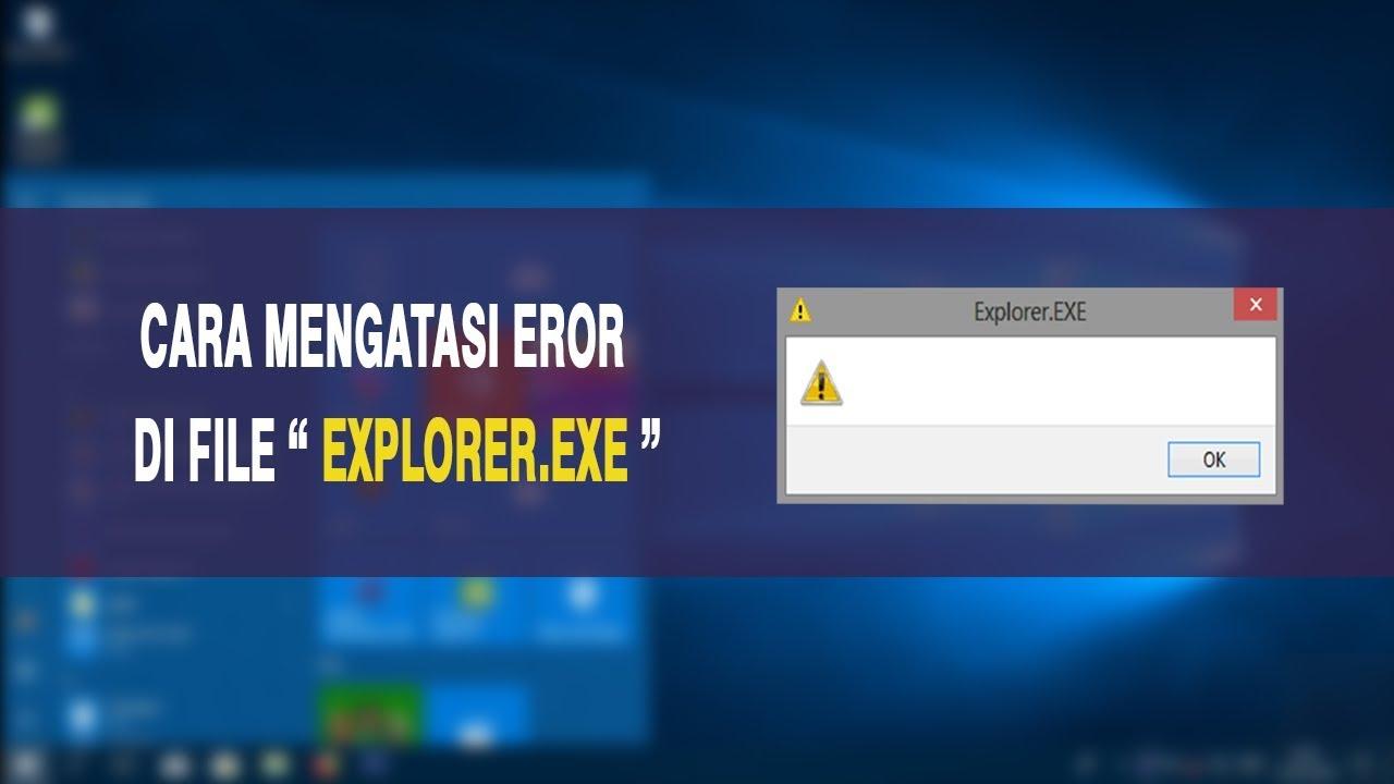 Cara Mengatasi Eror Di File Explorer Exe Youtube