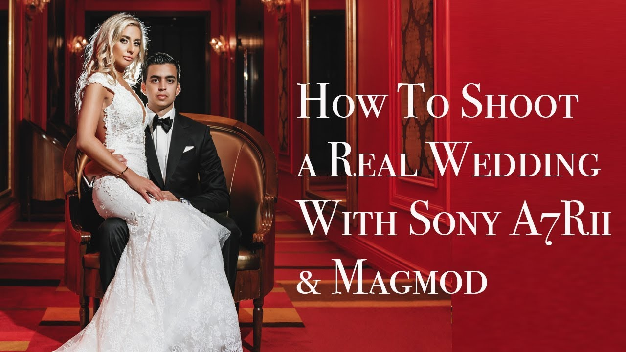 Real Weddings Youtube: How To Shoot A Real Wedding With Sony A7Rii