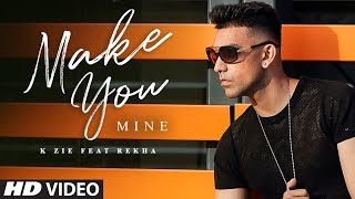 Make You Mine K Zie Feat Rekha Mp3 Song Download
