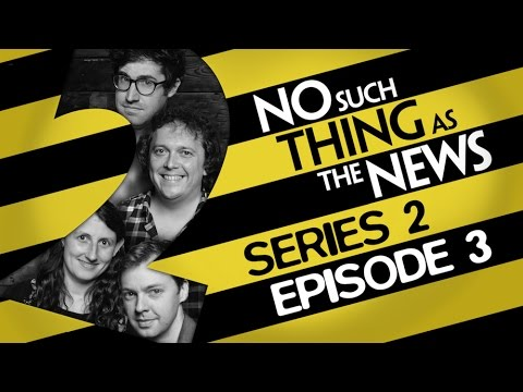 No Such Thing As The News  Series 2, Episode 3