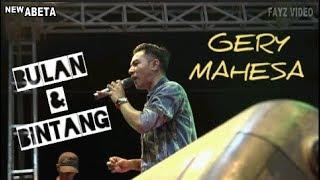 BULAN & BINTANG~GERY MAHESA NEW ABETA LIVE KESAMBEN KULON.RAMAYANA AUDIO