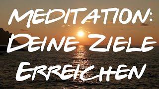 Meditation Ziele Erreichen   Visualisierung