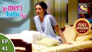 Ep 41 - A Bad Dream - Ye Meri Life Hai - Full Episode