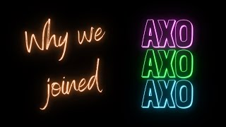 Alpha Chi Omega (AXO) - Why We Joined