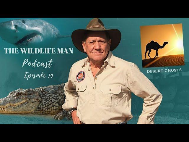 The Wildlife Man Podcast - Episode 19 - Desert Ghosts