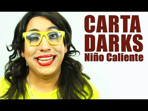 #CartaDarks ¡Niño Caliente!