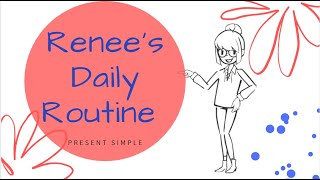 Renee's Daily Routine- Present Simple (Third Person Singular)