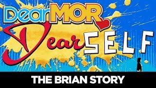 """#DearMOR: """"Dear Self"""" The Brian Story 06-18-18"""