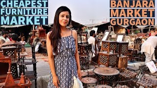 Banjara Market Gurgaon 2019| India's Cheapest Home Decor & Furniture Market| SHIVANI TREHAN