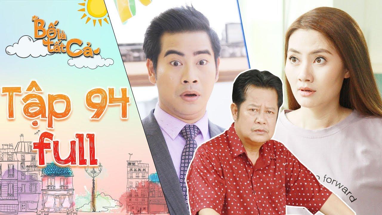 """Bố là tất cả   tập 94 full: Minh Thảo, Hoàng Khang """"chết đứng"""" khi ba Hiếu nói """"trúng"""