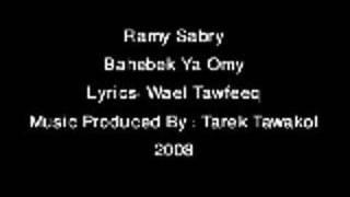 Ramy Sabry - Bahebek Ya Omy