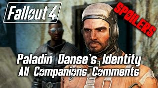 Fallout 4 - Paladin Danse s Identity - All Companions Comments SPOILERS
