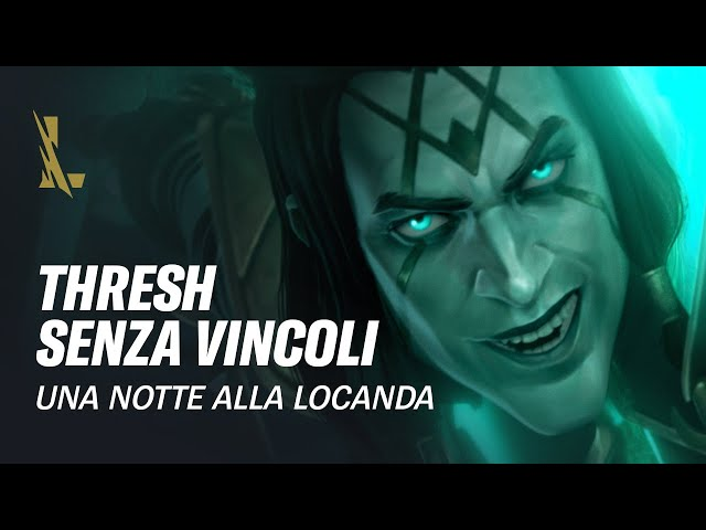 Thresh Senza Vincoli: Una notte alla locanda | League of Legends: Wild Rift