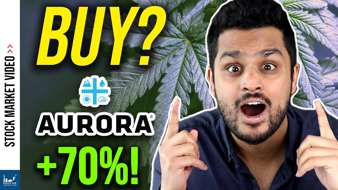 Is Aurora Cannabis Stock a Buy?