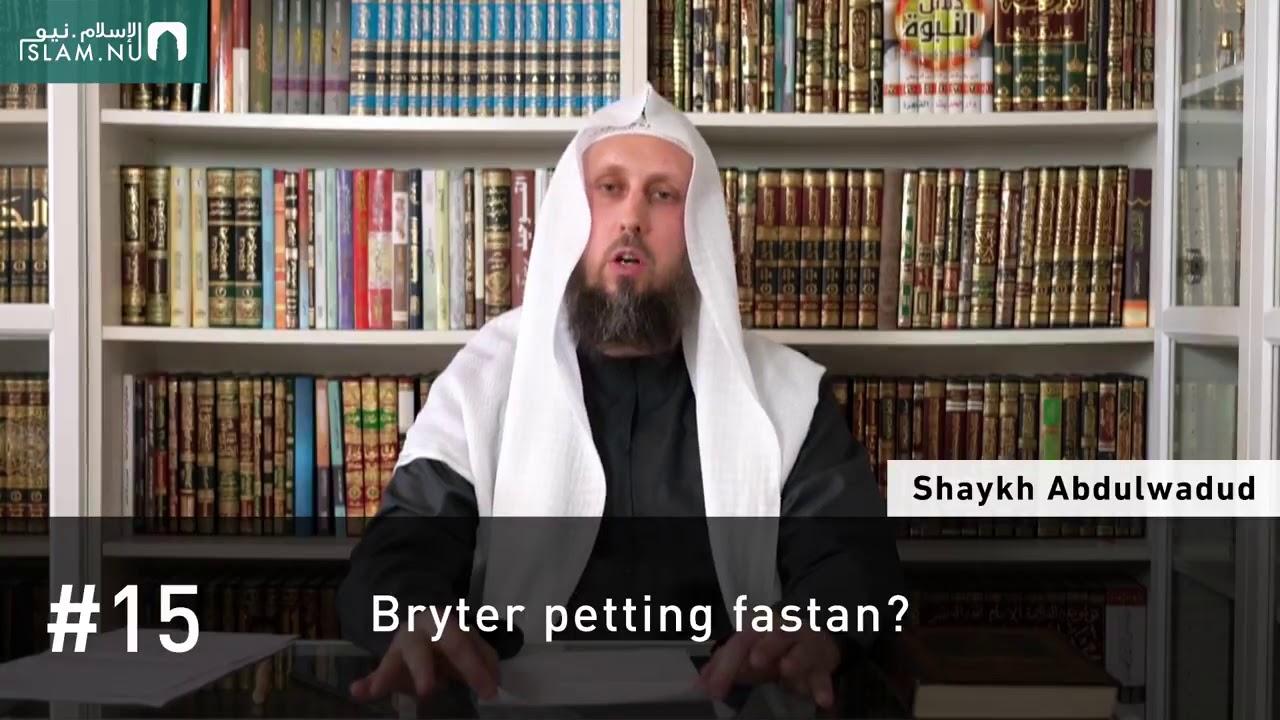 Bryter petting fastan?   Shaykh Abdulwadud