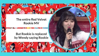 The entire Red Velvet Rookie MV, but everytime they say rookie is replaced by Wendy saying ROOKIE
