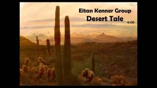 Eitan Kenner Group - Desert Tale