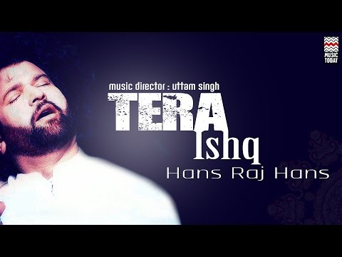 Tera Ishq | Audio Jukebox | Vocal | Sufi | Hans Raj Hans