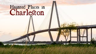 Haunted Places in Charleston