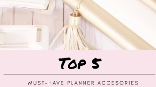Top 5 Planner Must Haves