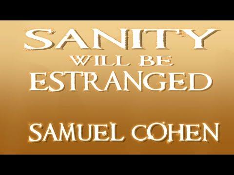 Samuel Cohen | Sanity Will Be Estranged | Official Lyric Video