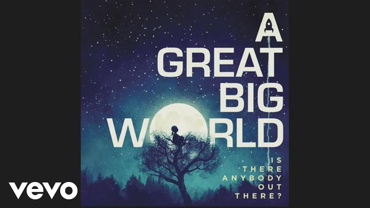 Why Would You Want To Put Great Big >> A Great Big World You Ll Be Okay Audio Youtube