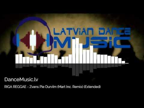 RIGA REGGAE - Zvans Pie Durvīm (Mart Inc. Remix) (Extended)