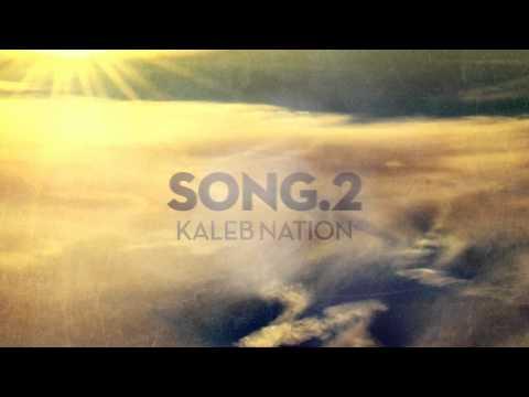 Song.2 // Kaleb Nation