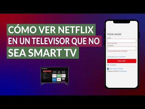 Cómo ver Netflix en un Televisor que no sea Smart TV paso a paso