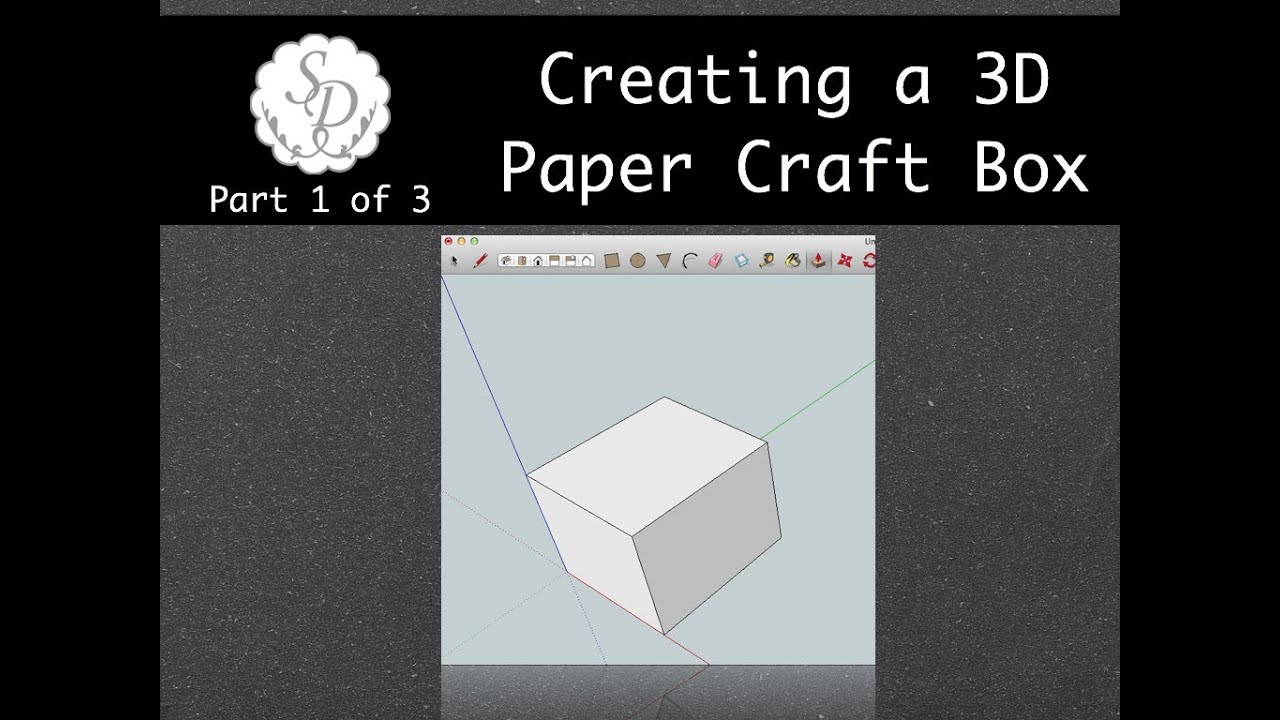Papercraft Creating a Paper Craft 3D Box Part 1 of 3 - SketchUp