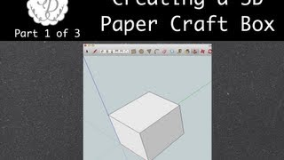 Creating a Paper Craft 3D Box Part 1 of 3 - SketchUp