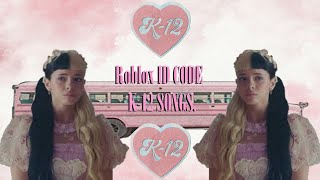 Roblox Code ID (Melanie Martinez K-12 Songs)