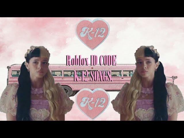 Roblox Code Id Melanie Martinez K 12 Songs Youtube