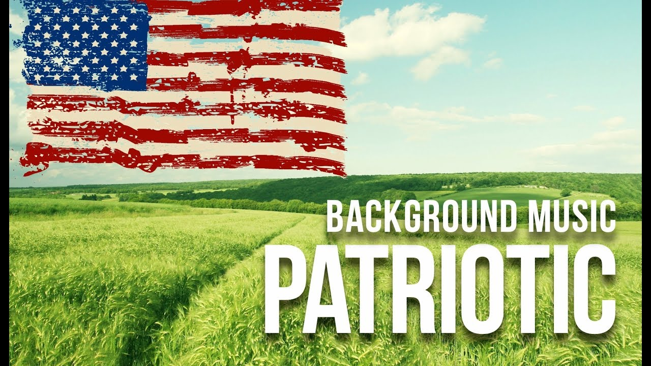 American Patriotic Background Music I Independence Day I 4th Of July Inspiring Music I Royalty Free Youtube