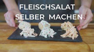 Fleischsalat selber machen -  3 leckere Variationen