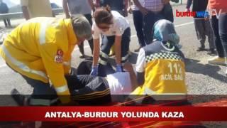 Burdur-Antalya karayolunda trafik kazası