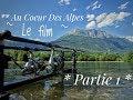 Pêche de la Carpe ** Au Cœur des Alpes ** Le Film / Partie 1 / Summer 2018 / FULL HD