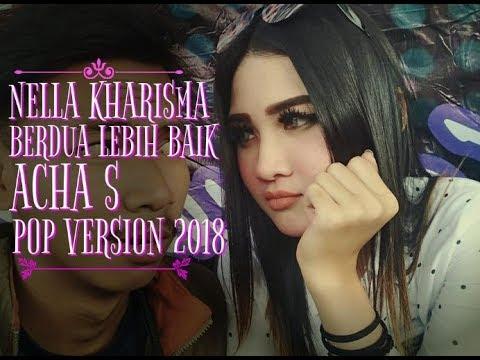 Berdua lebih baik - Acha S Cover By Nella Kharisma