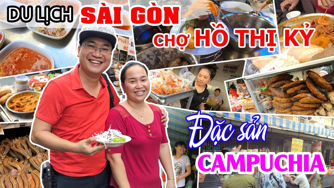 DU LỊCH SÀI GÒN | Khám phá chợ Hồ Thị Kỷ với các món ăn Campuchia độc đáo