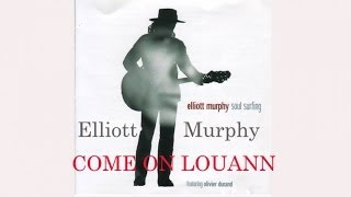 Watch Elliott Murphy Come On Louann video