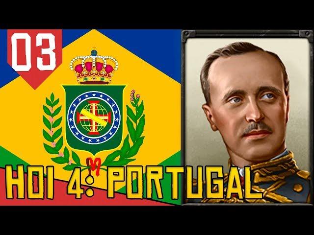 Formei o REINO UNIDO DE PORTUGAL E BRASIL - Hearts of Iron 4 Portugal #03 [Gameplay Português PT-BR]