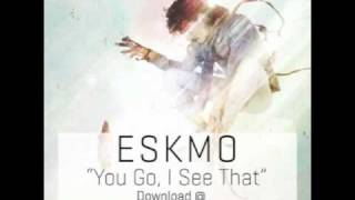 "ESKMO ""You Go, I See That"" (Ninja Tune)"